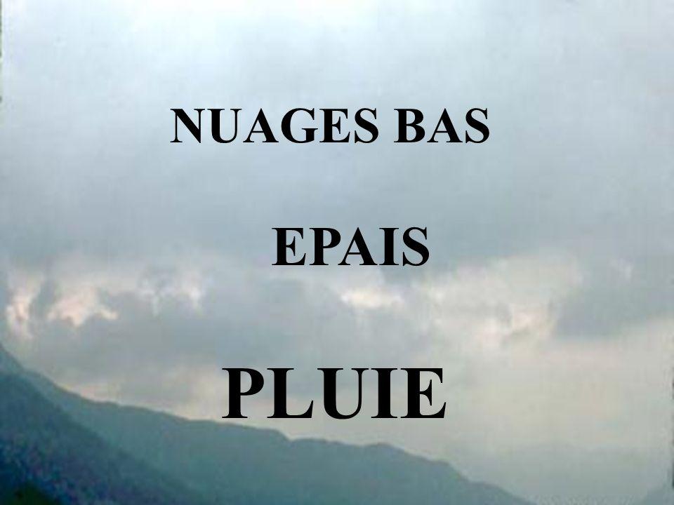 NUAGES BAS EPAIS PLUIE