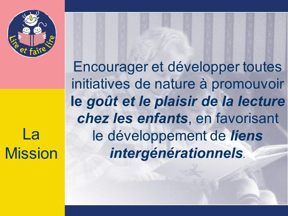 La Mission Encourager et développer toutes initiatives de nature à promouvoir le goût et le plaisir de la lecture chez les enfants, en favorisant le développement de liens intergénérationnels.