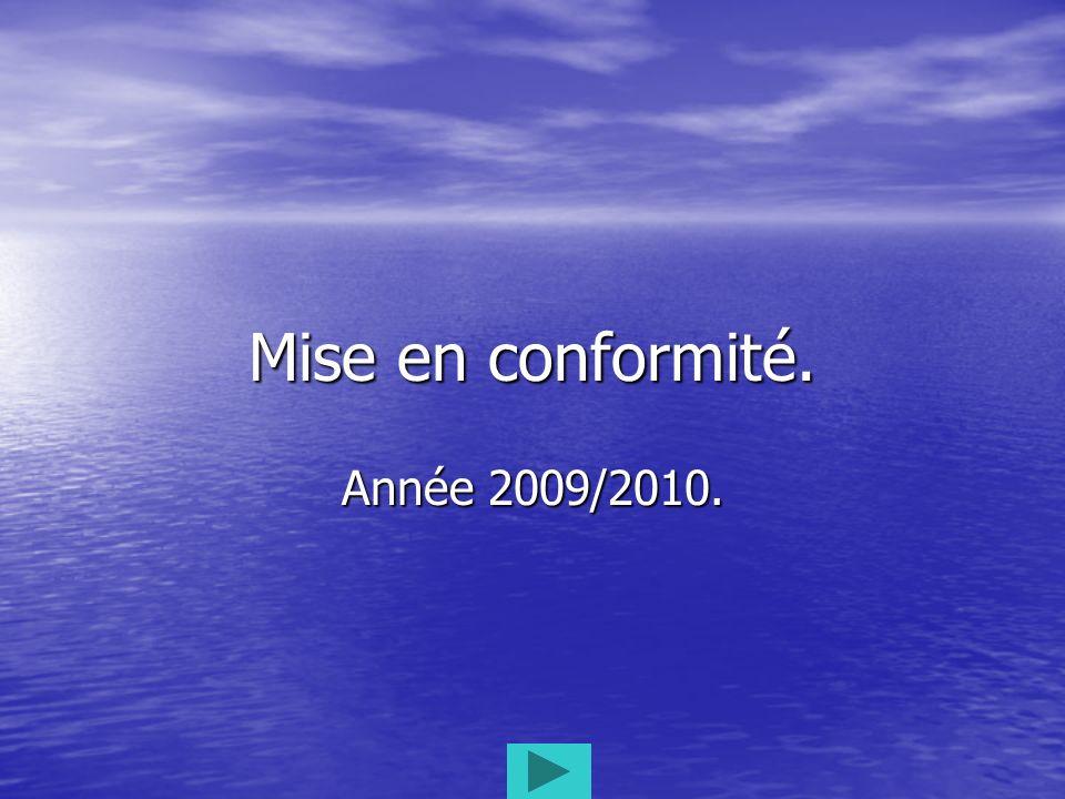 Mise en conformité. Année 2009/2010.