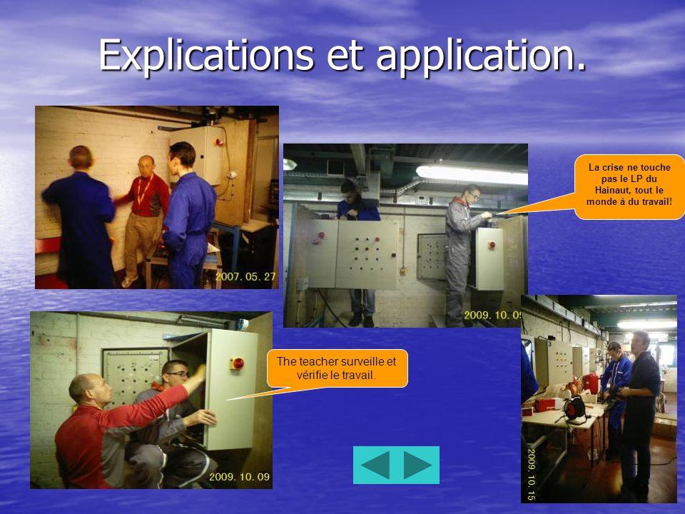 Explications et application. La crise ne touche pas le LP du Hainaut, tout le monde à du travail.