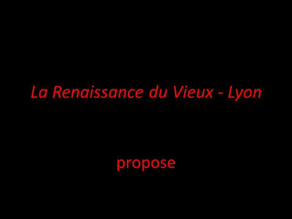 La Renaissance du Vieux - Lyon propose
