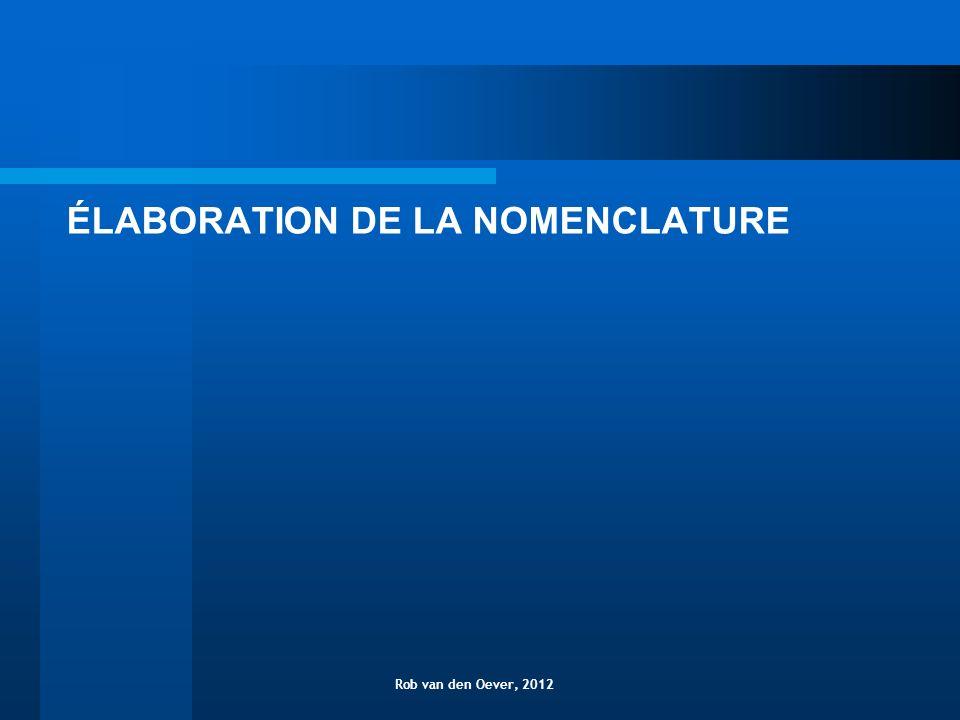ÉLABORATION DE LA NOMENCLATURE Décision Min.DEMOTTE (2005) (art.
