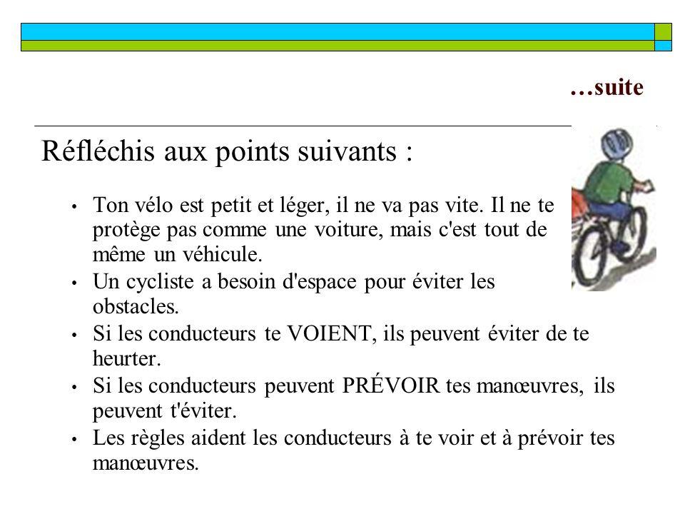 …suite Réfléchis aux points suivants : Ton vélo est petit et léger, il ne va pas vite.