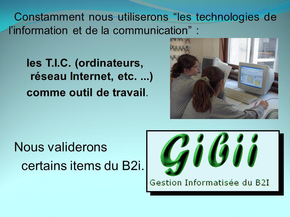 Constamment nous utiliserons les technologies de linformation et de la communication : les T.I.C.