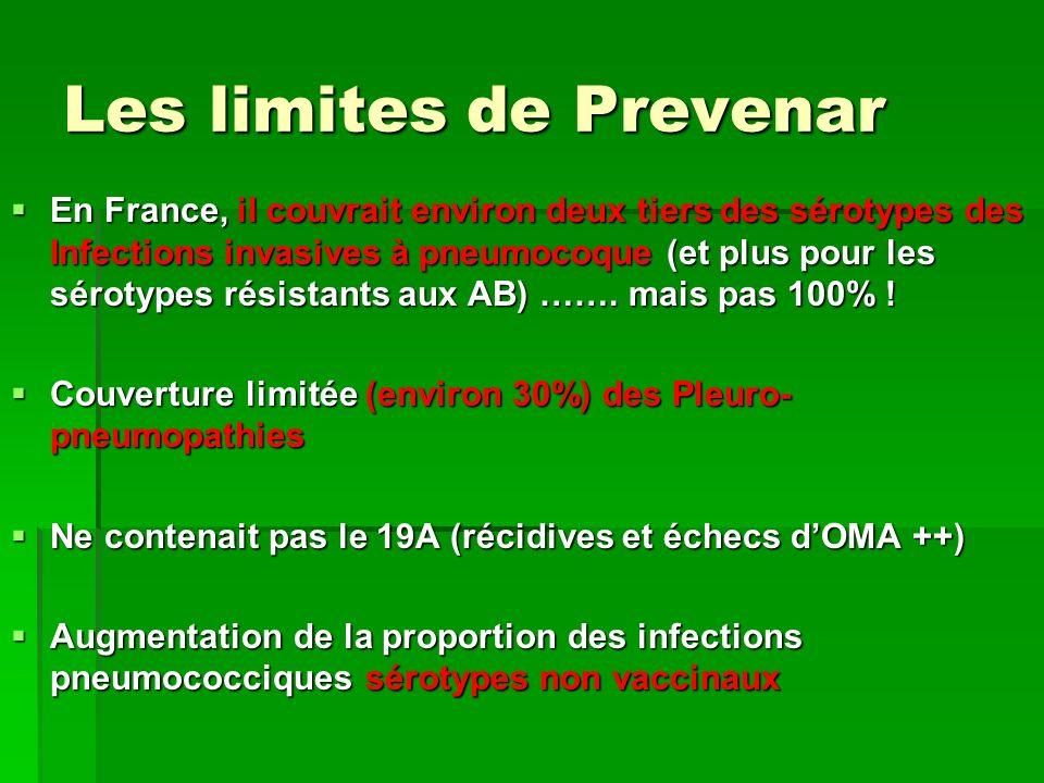 Les limites de Prevenar En France, il couvrait environ deux tiers des sérotypes des Infections invasives à pneumocoque (et plus pour les sérotypes rés