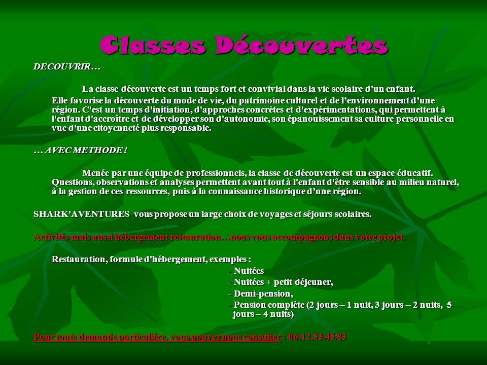 Classes Découvertes DECOUVRIR… La classe découverte est un temps fort et convivial dans la vie scolaire d'un enfant. La classe découverte est un temps