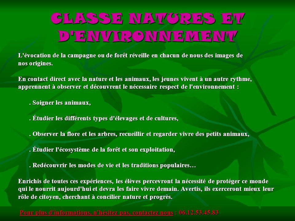 CLASSE NATURES ET D'ENVIRONNEMENT L'évocation de la campagne ou de forêt réveille en chacun de nous des images de nos origines. En contact direct avec