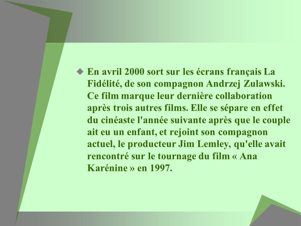 En avril 2000 sort sur les écrans français La Fidélité, de son compagnon Andrzej Zulawski. Ce film marque leur dernière collaboration après trois autr