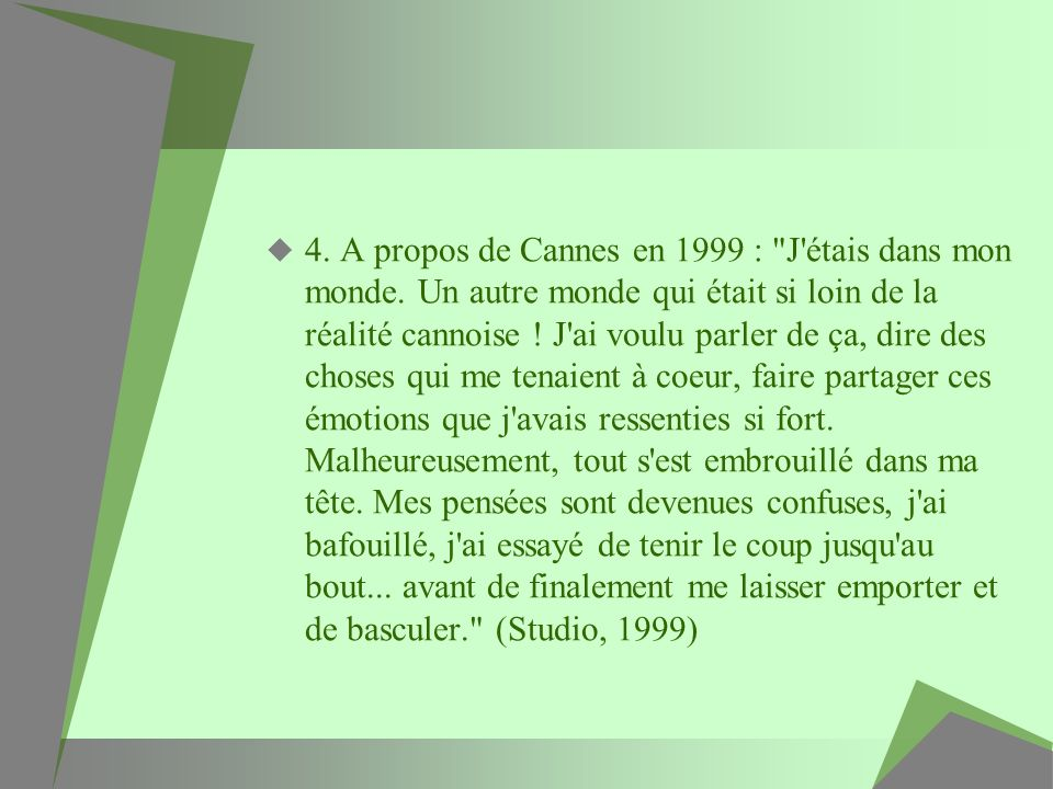 4. A propos de Cannes en 1999 :