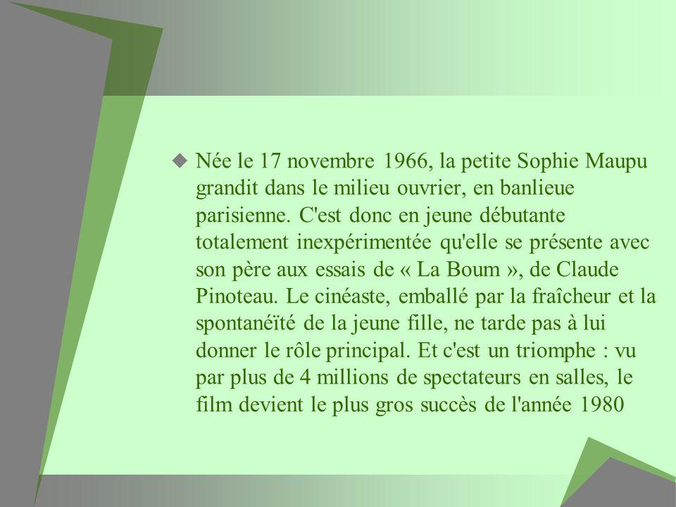 Née le 17 novembre 1966, la petite Sophie Maupu grandit dans le milieu ouvrier, en banlieue parisienne. C'est donc en jeune débutante totalement inexp