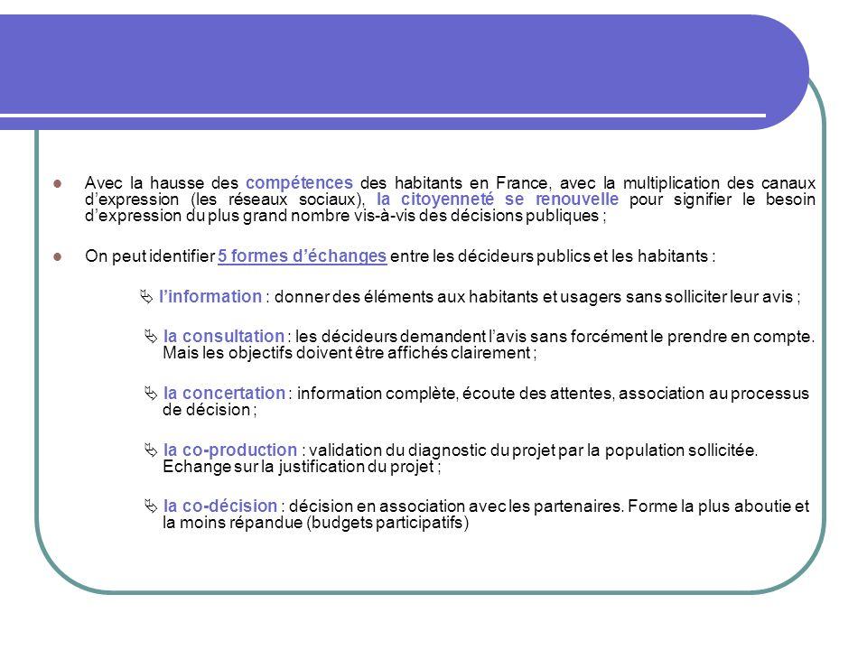 Avec la hausse des compétences des habitants en France, avec la multiplication des canaux dexpression (les réseaux sociaux), la citoyenneté se renouve