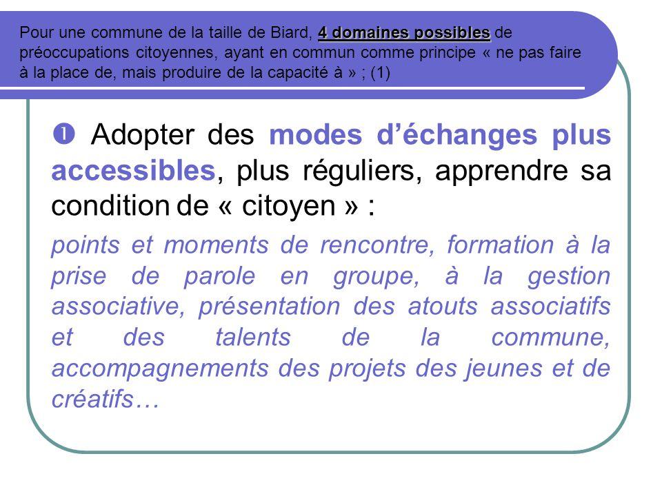 Adopter des modes déchanges plus accessibles, plus réguliers, apprendre sa condition de « citoyen » : points et moments de rencontre, formation à la p