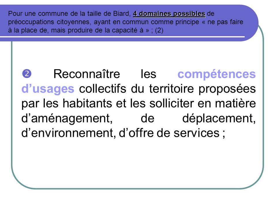 Reconnaître les compétences dusages collectifs du territoire proposées par les habitants et les solliciter en matière daménagement, de déplacement, de