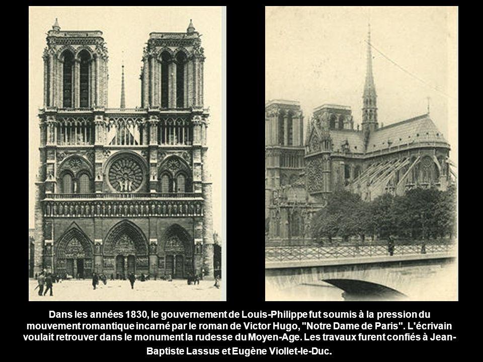 Dans les années 1830, le gouvernement de Louis-Philippe fut soumis à la pression du mouvement romantique incarné par le roman de Victor Hugo, Notre Dame de Paris .