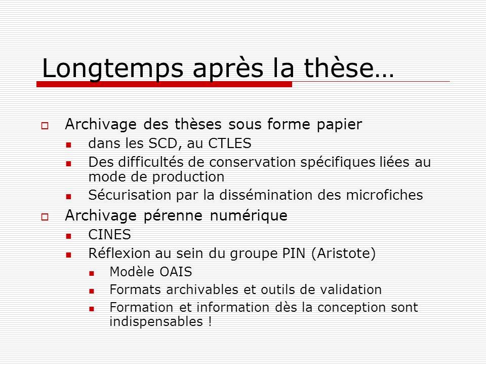 Longtemps après la thèse… Archivage des thèses sous forme papier dans les SCD, au CTLES Des difficultés de conservation spécifiques liées au mode de p