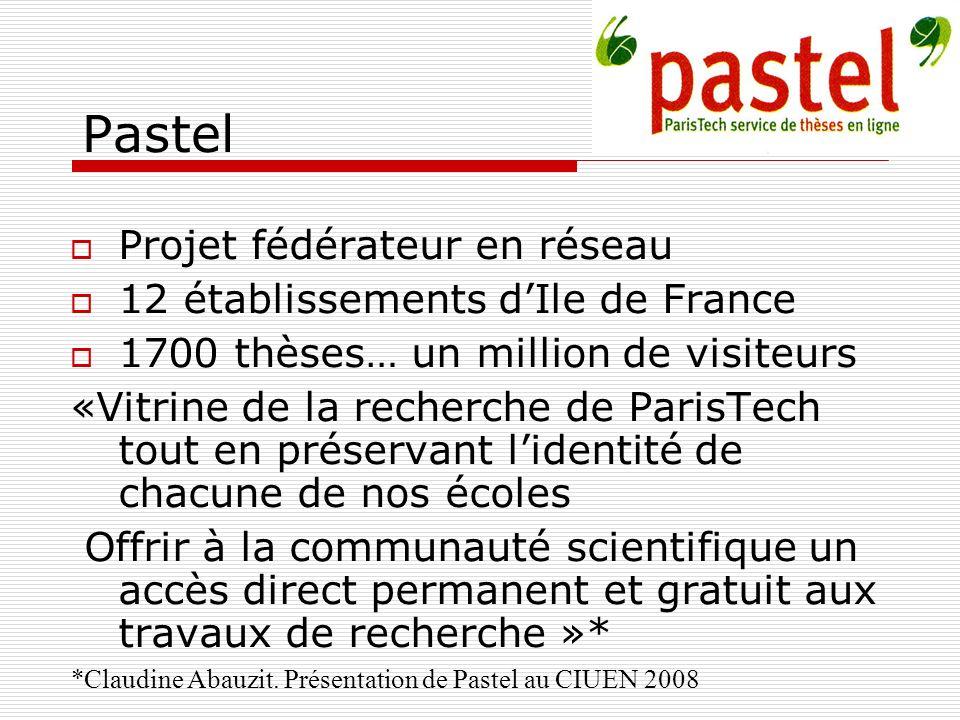 Pastel Projet fédérateur en réseau 12 établissements dIle de France 1700 thèses… un million de visiteurs «Vitrine de la recherche de ParisTech tout en