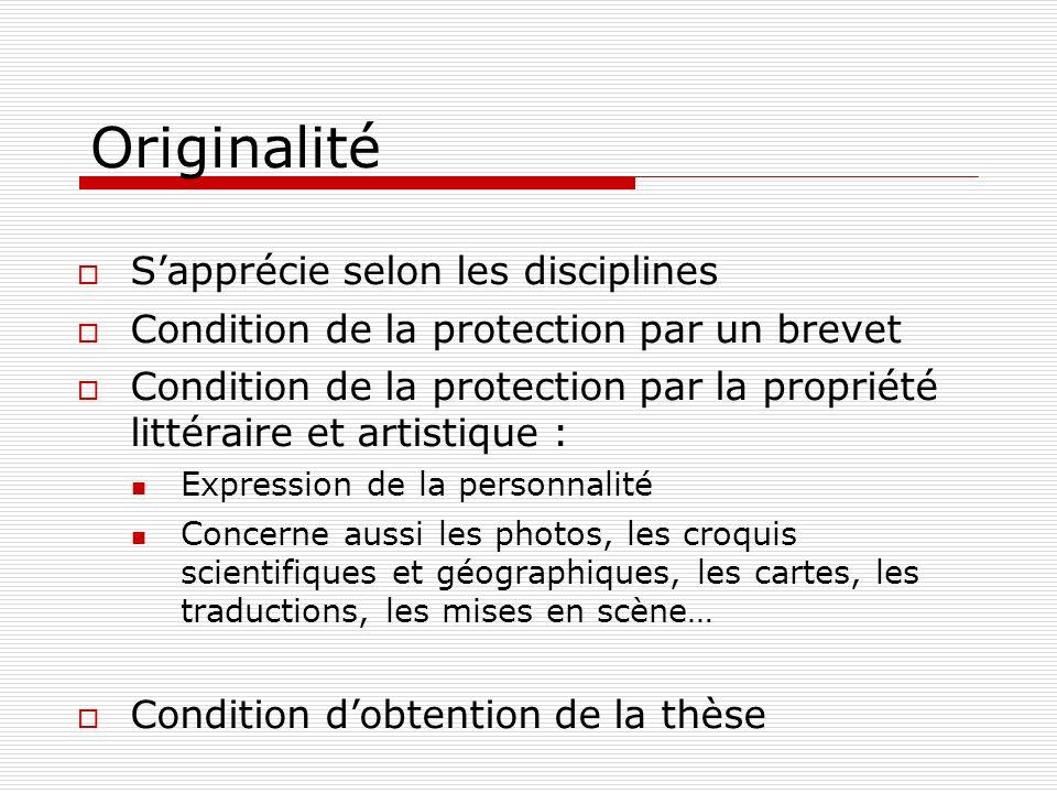 Originalité Sapprécie selon les disciplines Condition de la protection par un brevet Condition de la protection par la propriété littéraire et artisti