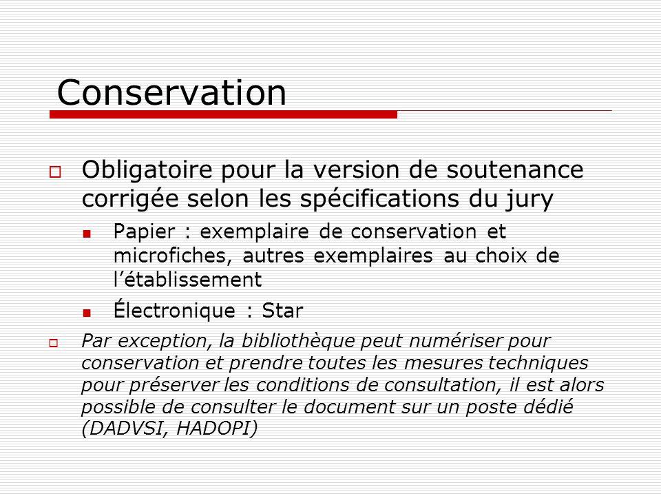 Conservation Obligatoire pour la version de soutenance corrigée selon les spécifications du jury Papier : exemplaire de conservation et microfiches, a