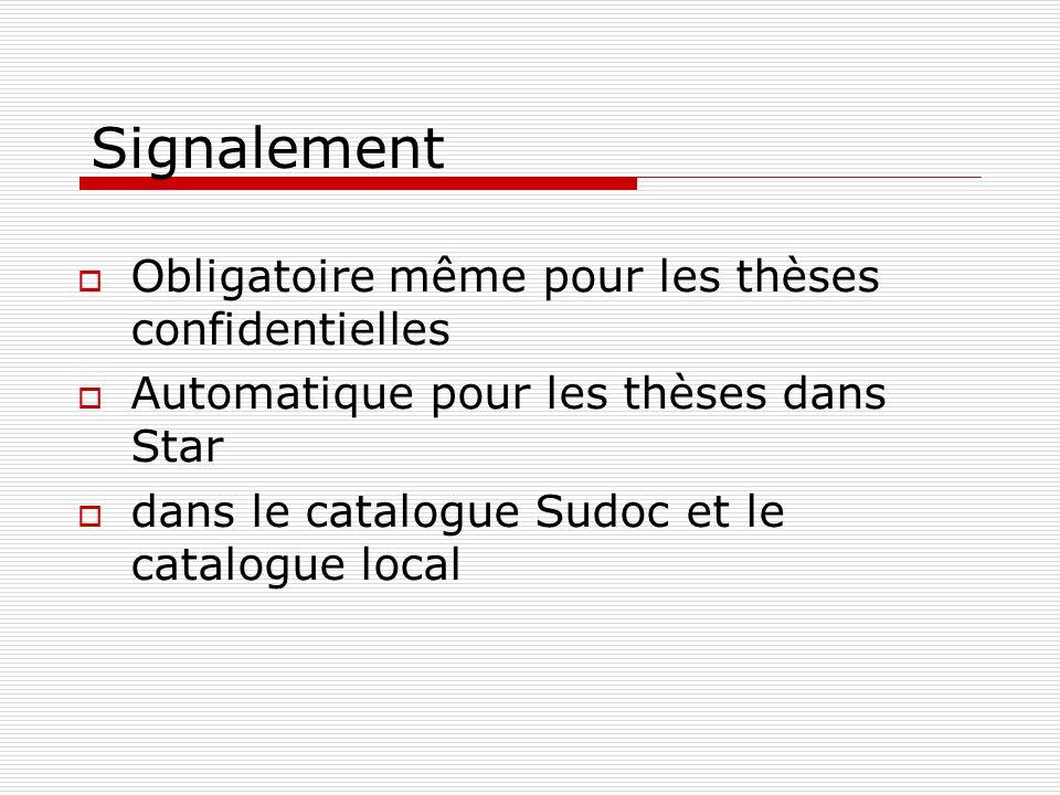 Signalement Obligatoire même pour les thèses confidentielles Automatique pour les thèses dans Star dans le catalogue Sudoc et le catalogue local