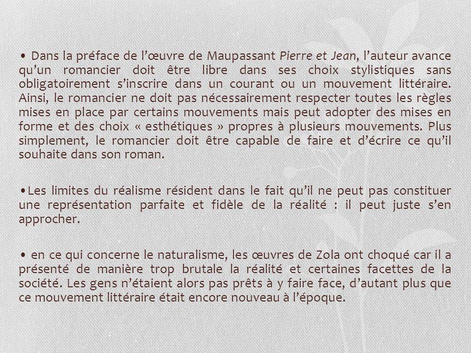 Dans la préface de lœuvre de Maupassant Pierre et Jean, lauteur avance quun romancier doit être libre dans ses choix stylistiques sans obligatoirement