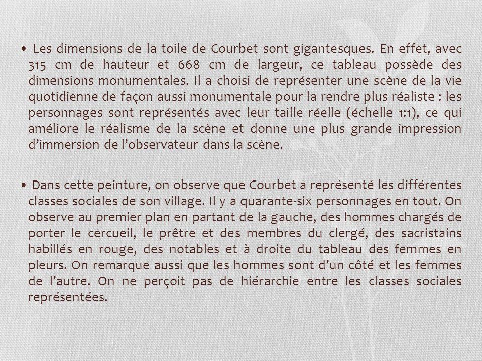 Les dimensions de la toile de Courbet sont gigantesques. En effet, avec 315 cm de hauteur et 668 cm de largeur, ce tableau possède des dimensions monu
