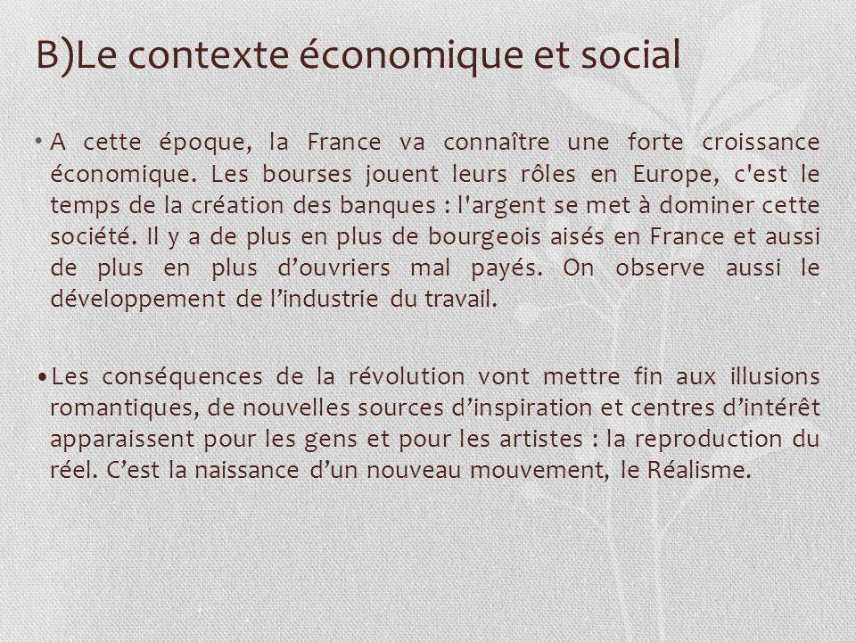 B)Le contexte économique et social A cette époque, la France va connaître une forte croissance économique. Les bourses jouent leurs rôles en Europe, c