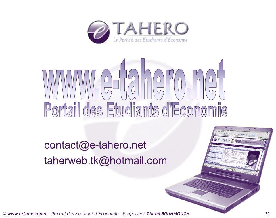 © www.e-tahero.net - Portail des Etudiant dEconomie – Professeur Thami BOUHMOUCH 35 contact@e-tahero.net taherweb.tk@hotmail.com