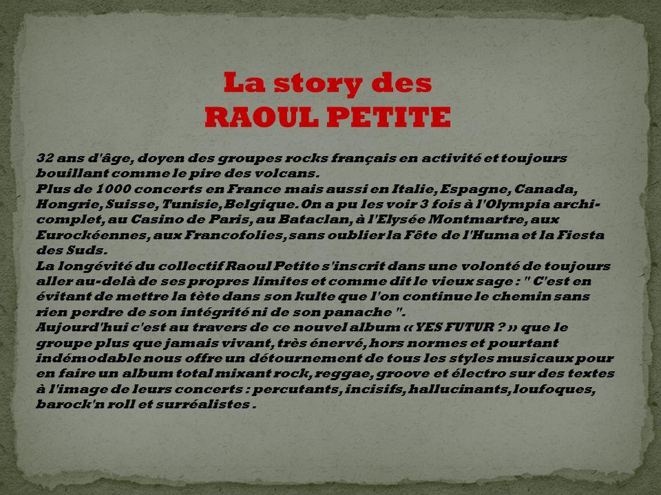 QUELQUES DATES : 1979: Raoul naît.