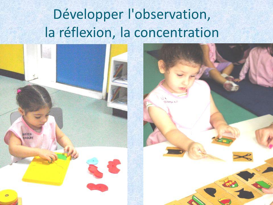 Développer l observation, la réflexion, la concentration