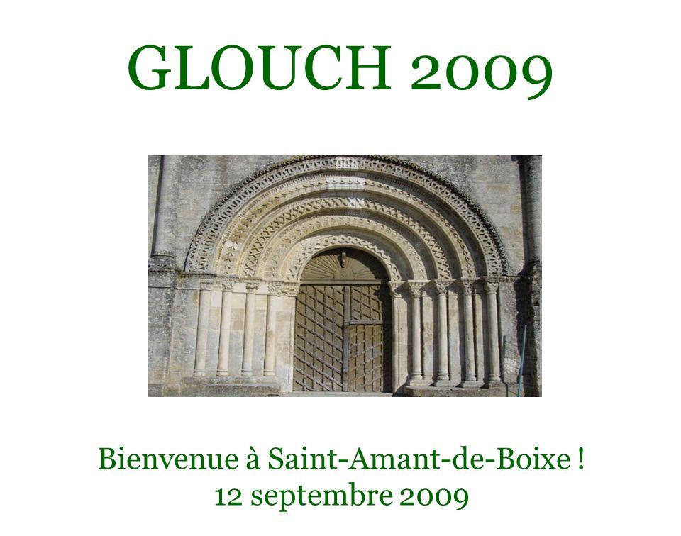GLOUCH 2009 Bienvenue à Saint-Amant-de-Boixe ! 12 septembre 2009
