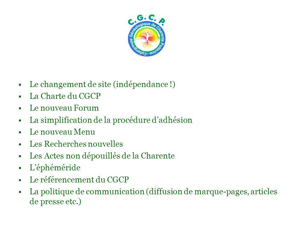 Le changement de site (indépendance !) La Charte du CGCP Le nouveau Forum La simplification de la procédure dadhésion Le nouveau Menu Les Recherches n