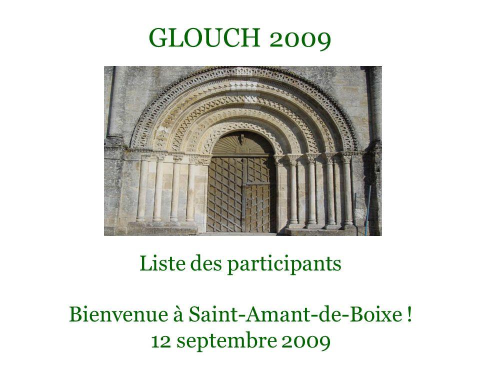 GLOUCH 2009 Liste des participants Bienvenue à Saint-Amant-de-Boixe ! 12 septembre 2009