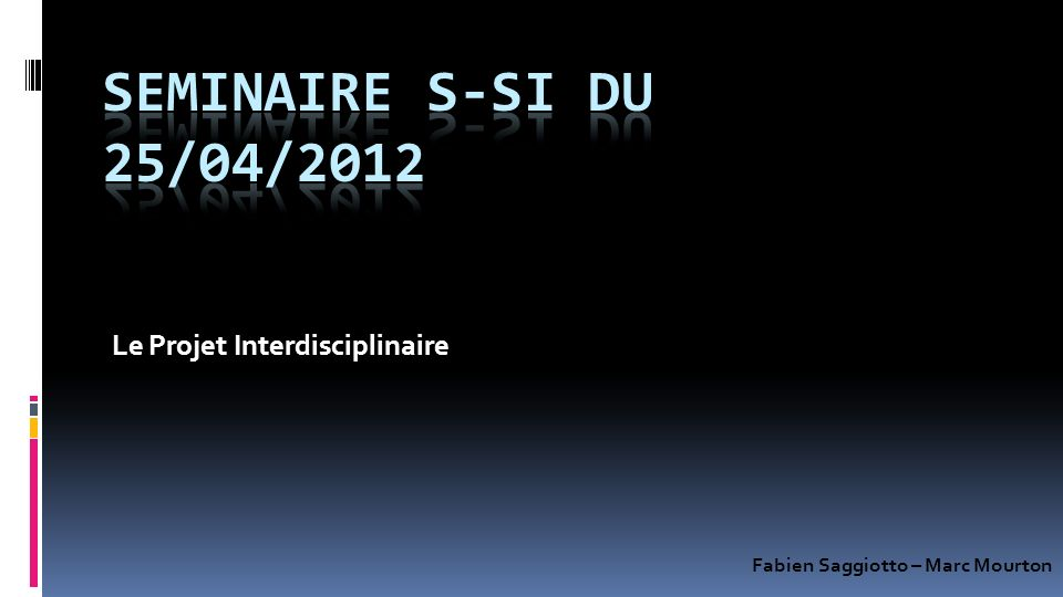 Le Projet Interdisciplinaire Fabien Saggiotto – Marc Mourton