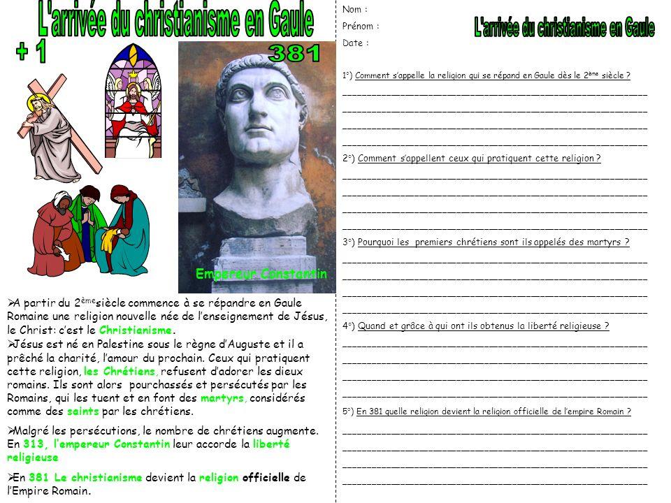 A partir du 2 ème siècle commence à se répandre en Gaule Romaine une religion nouvelle née de lenseignement de Jésus, le Christ: cest le Christianisme.