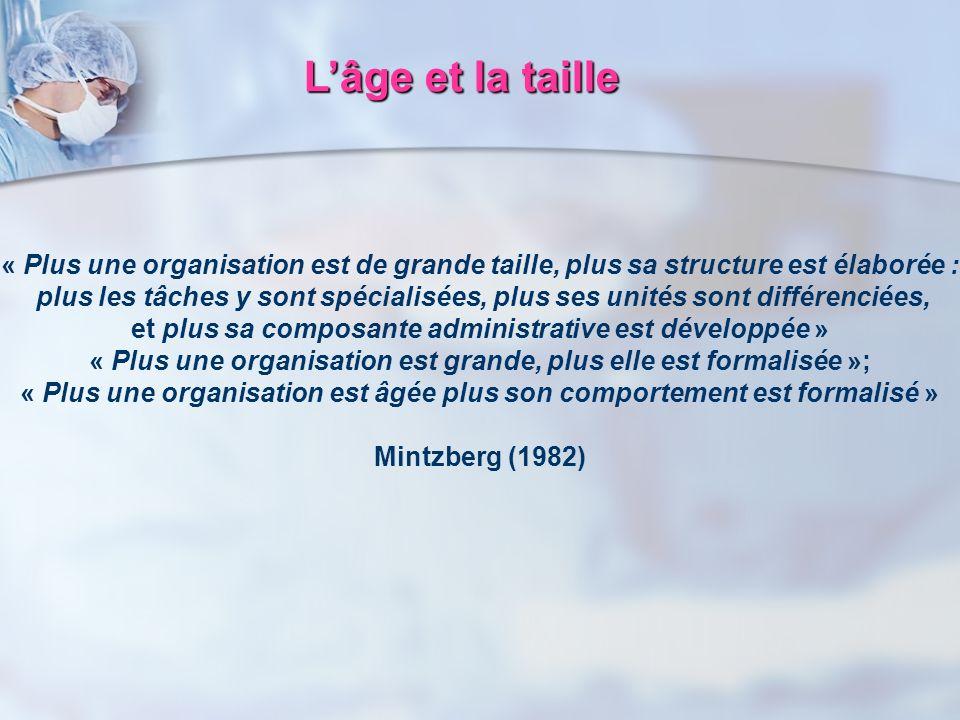 « Plus une organisation est de grande taille, plus sa structure est élaborée : plus les tâches y sont spécialisées, plus ses unités sont différenciées