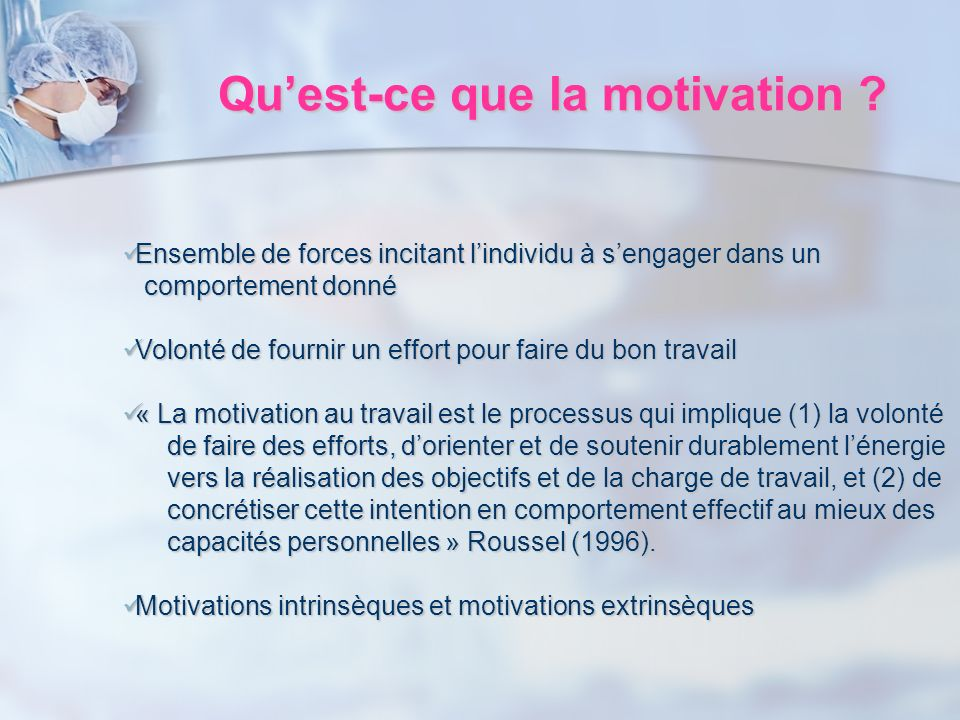 Quest-ce que la motivation ? Ensemble de forces incitant lindividu à sengager dans un Ensemble de forces incitant lindividu à sengager dans un comport