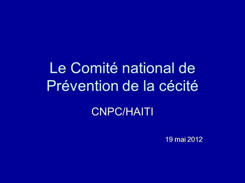 Le Comité national de Prévention de la cécité CNPC/HAITI 19 mai 2012