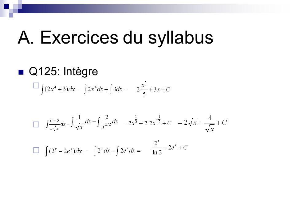 A. Exercices du syllabus Q126: Calcule les intégrales indéfinies de: 2) 15) 23)