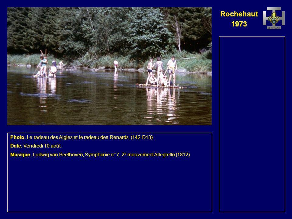 Rochehaut 1973 Photo. Le radeau des Aigles et le radeau des Renards vus du haut dun rocher. (141-D12) Date. Vendredi 10 août. Musique. Ludwig van Beet