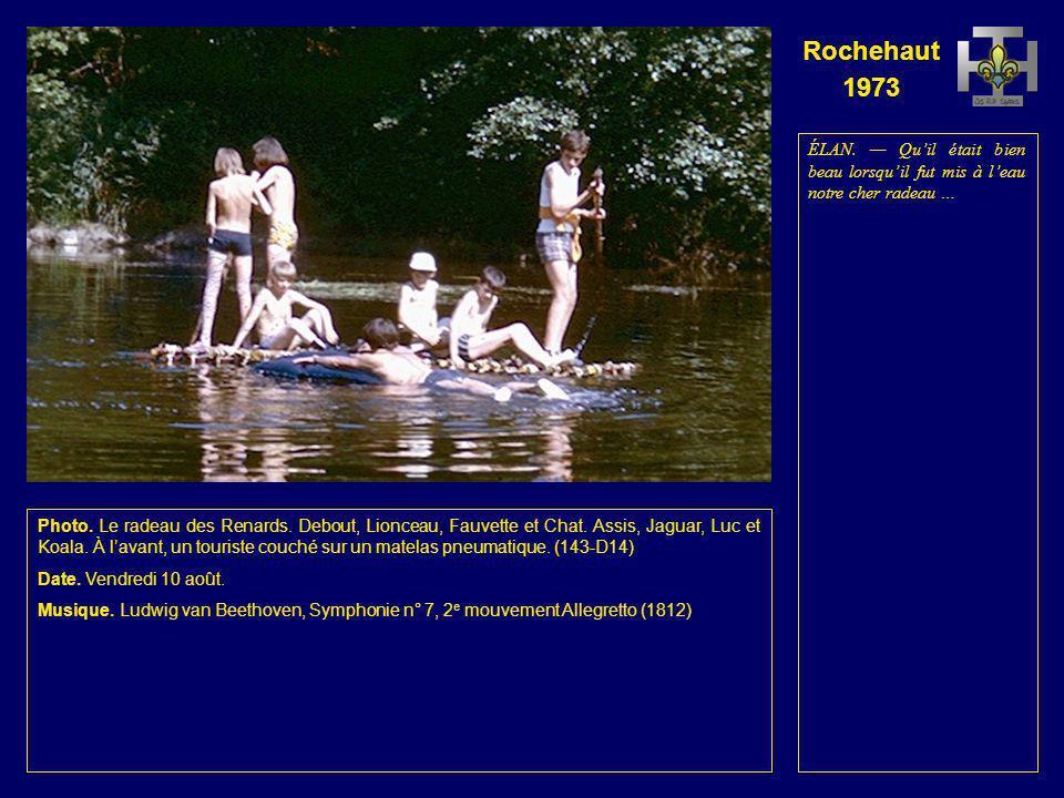 Rochehaut 1973 Photo. Le radeau des Aigles et le radeau des Renards. (142-D13) Date. Vendredi 10 août. Musique. Ludwig van Beethoven, Symphonie n° 7,