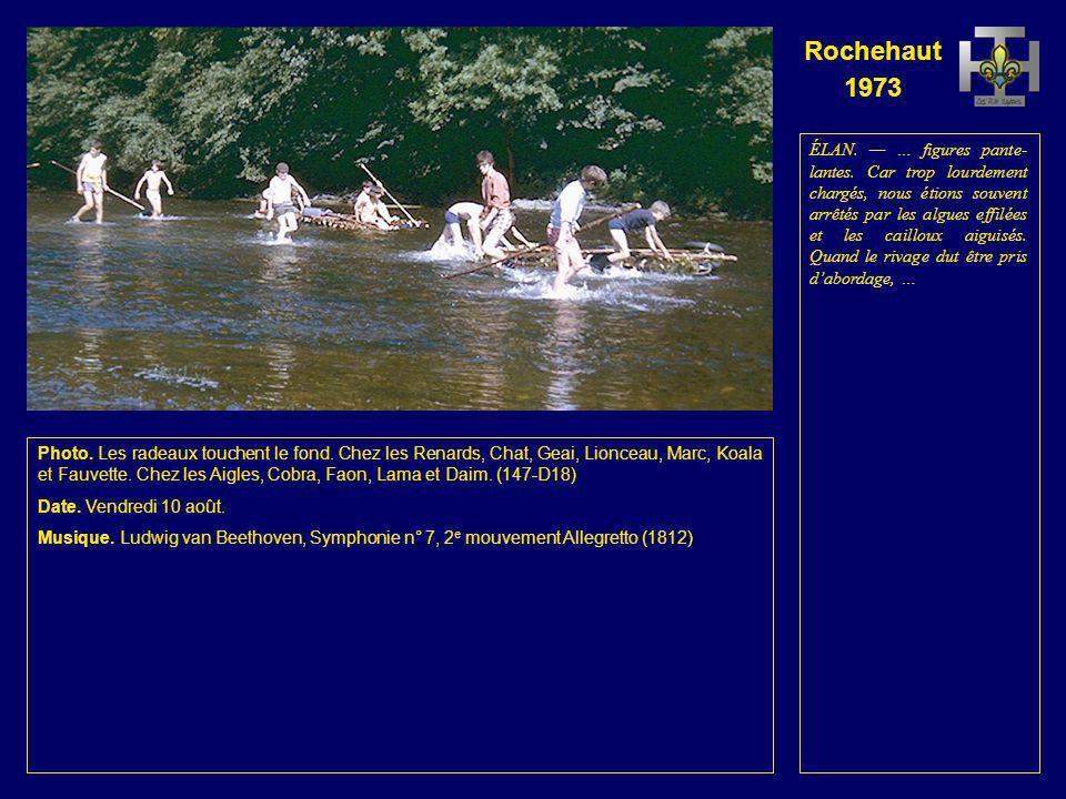 Rochehaut 1973 Photo. Le radeau des Aigles et le radeau des Renards touchent le fond. En aval, Faon. (146-D17) Date. Vendredi 10 août. Musique. Ludwig