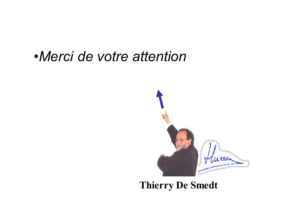 Thierry De Smedt Merci de votre attention
