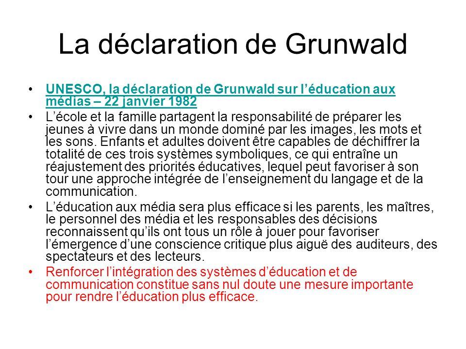 La déclaration de Grunwald UNESCO, la déclaration de Grunwald sur léducation aux médias – 22 janvier 1982UNESCO, la déclaration de Grunwald sur léduca
