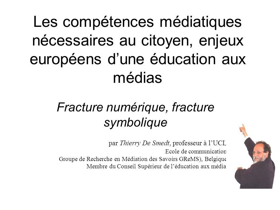 par Thierry De Smedt, professeur à lUCL, Ecole de communication, Groupe de Recherche en Médiation des Savoirs GReMS), Belgique, Membre du Conseil Supé