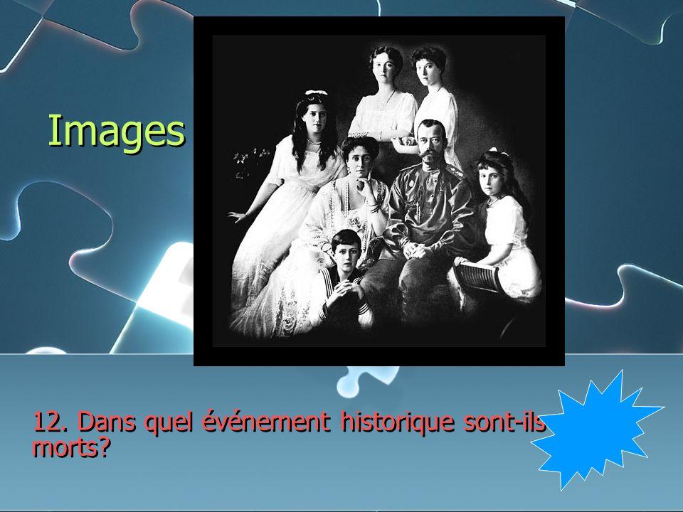 Images 12. Dans quel événement historique sont-ils morts