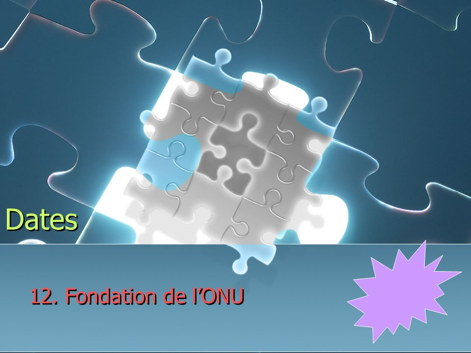 Dates 12. Fondation de lONU