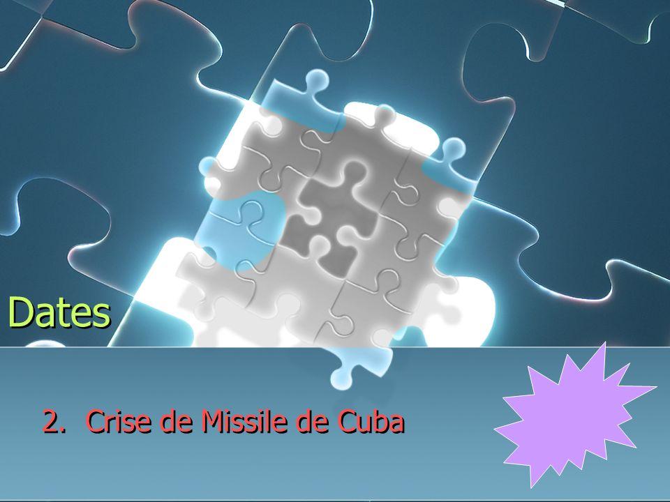 Dates 2. Crise de Missile de Cuba