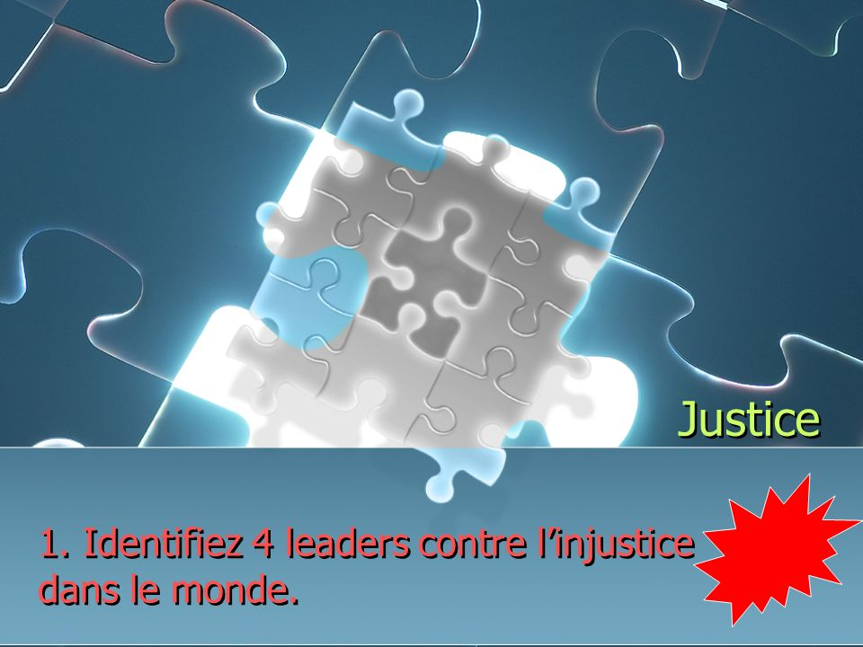 Justice 1. Identifiez 4 leaders contre linjustice dans le monde.
