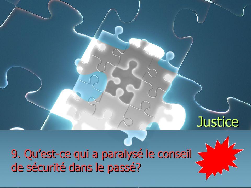 Justice 9. Quest-ce qui a paralysé le conseil de sécurité dans le passé