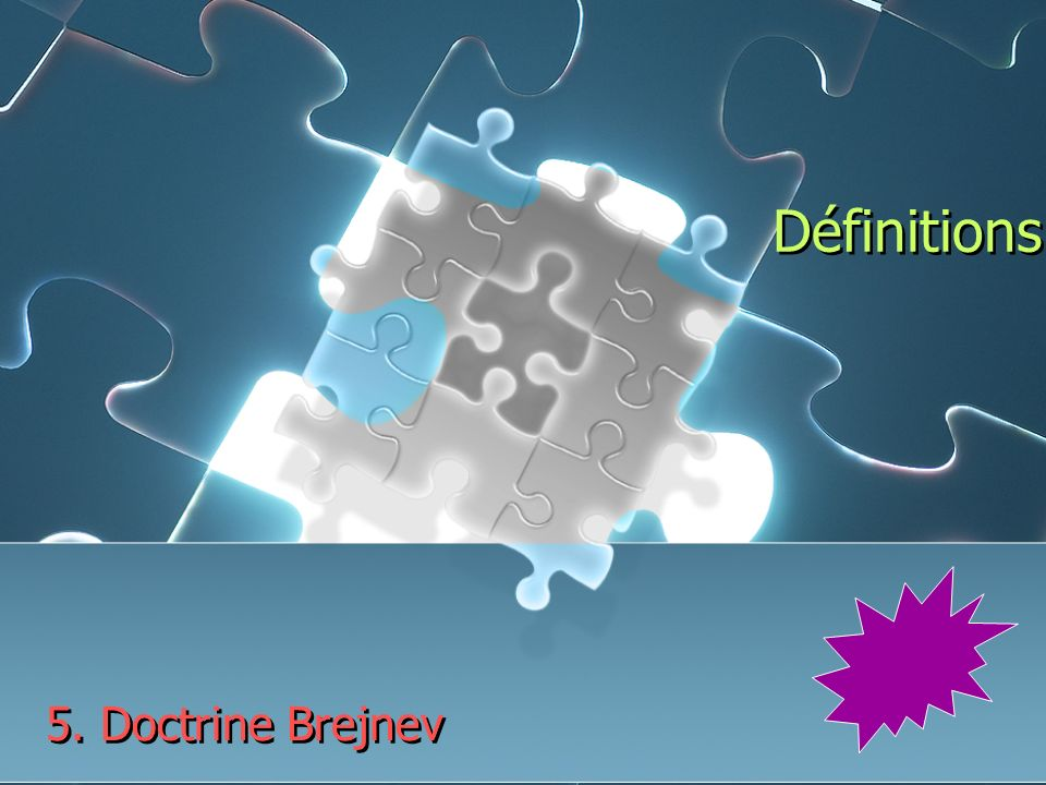 Définitions 5. Doctrine Brejnev